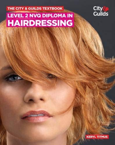 The City & Guilds Textbook: Level 2 NVQ Diploma in Hairdressing 9780851931968