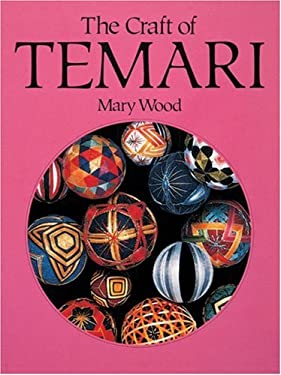 The Craft of Temari / C by Mary Wood 9780855326531
