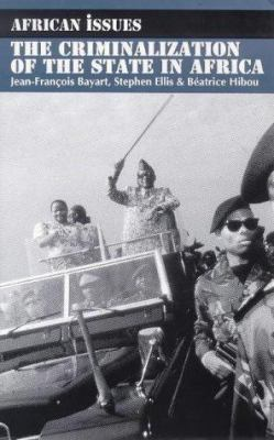 The Criminalization of the State in Africa 9780852558126