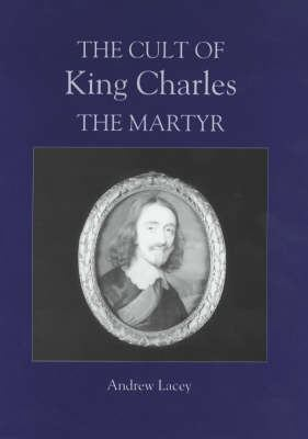 The Cult of King Charles the Martyr 9780851159225