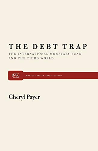 The Debt Trap: The International Monetary Fund and the Third World 9780853453765
