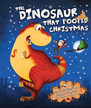 The Dinosaur That Pooped Christmas 9780857540126