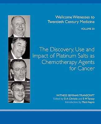 The Discovery, Use and Impact of Platinum Salts as Chemotherapy Agents for Cancer 9780854841127