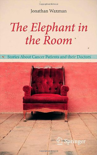 The Elephant in the Room: Stories about Cancer Patients and Their Doctors 9780857298942