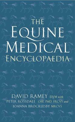 The Allen Equine Medical Encyclopaedia. David Ramey with Peter Rossdale and Joanna Brocklesby 9780851319018