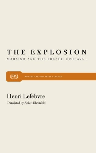 The Explosion: Marxism and the French Upheaval 9780853451020