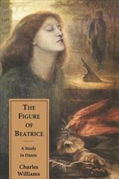 The Figure of Beatrice: A Study in Dante 3774588