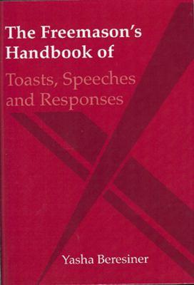 The Freemason's Handbook of Toasts, Speeches and Responses