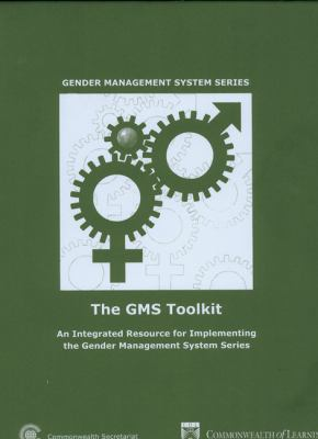 The GMS Toolkit: An Integrated Resource for Implementing the Gender Management System Series 9780850927689