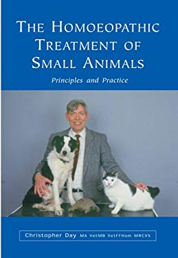 The Homoeopathic Treatment of Small Animals 9780852072165