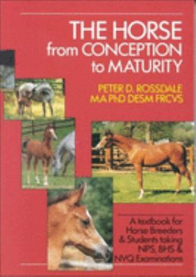 The Horse from Conception to Maturity 9780851318226