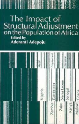 The Impact of Structural Adjustment on the Population of Africa: The Implications for Education, Health and Employment 9780852554050