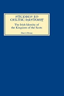The Irish Identity of the Kingdom of the Scots in the Twelfth and Thirteenth Centuries