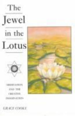 The Jewel in the Lotus - Creative Meditation 9780854870677