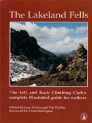The Lakeland Fells: The Fell and Rock Climbing Club's Complete Illustrated Guide for Walkers 9780850280395