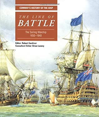 The Line of Battle: The Sailing Warship 1650-1840 9780851779546
