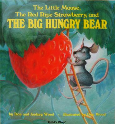 The Little Mouse, the Red Ripe Strawberry, and the Big Hungry Bear 9780859533300