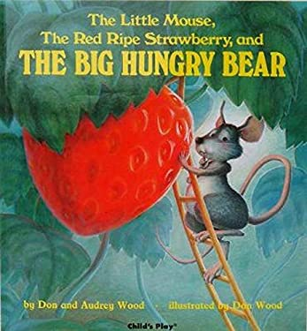The Little Mouse, the Red Ripe Strawberry, and the Big Hungry Bear 9780859536592