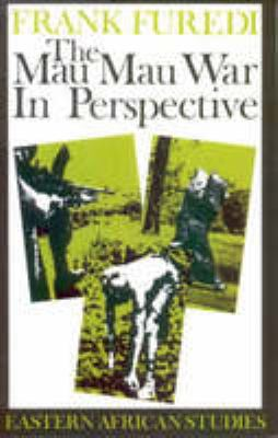 The Mau Mau War in Perspective 9780852550526