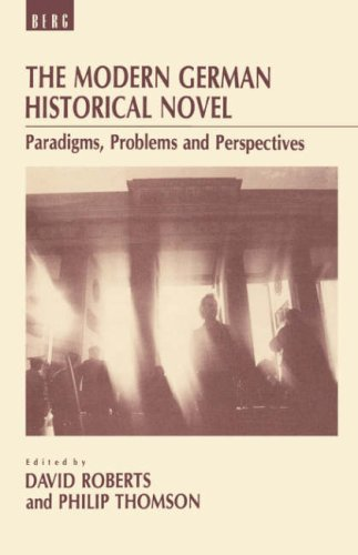 The Modern German Historical Novel: Paradigms, Problems and Perspectives 9780854966677