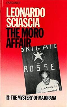 The Moro Affair; And, the Mystery of Majorana