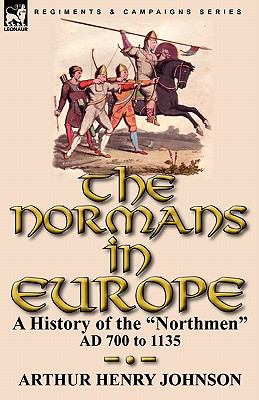 The Normans in Europe: A History of the