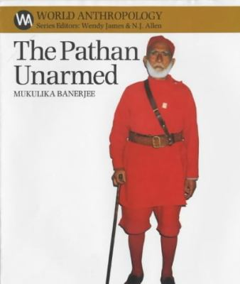 The Pathan Unarmed: Opposition and Memory in the Khudai Khidmatgar Movement 9780852552735