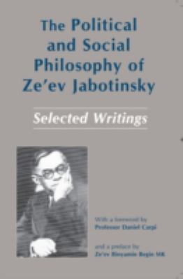 The Political and Social Philosophy of Zeev Jabotinsky: Selected Writings 9780853033608