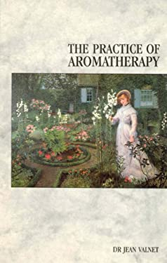 The Practice of Aromatherapy 9780852071434