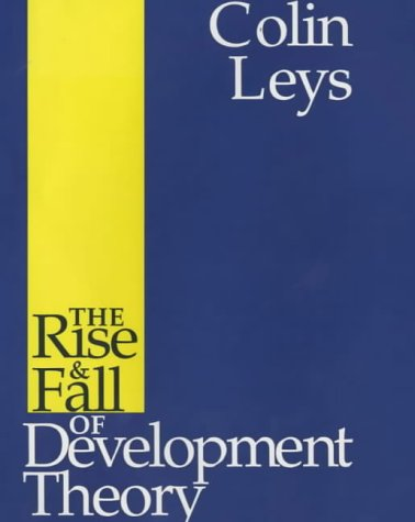 The Rise and Fall of Development Theory 9780852553503