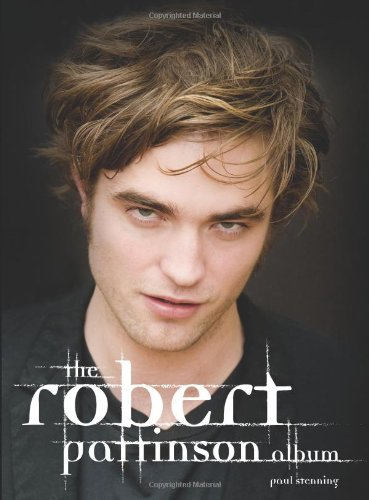 The Robert Pattinson Album 9780859654388