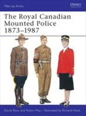 The Royal Canadian Mounted Police 1873-1987 3739704