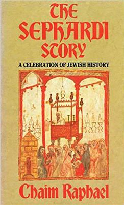 The Sephardi Story: A Celebration of Jewish History 9780853032472