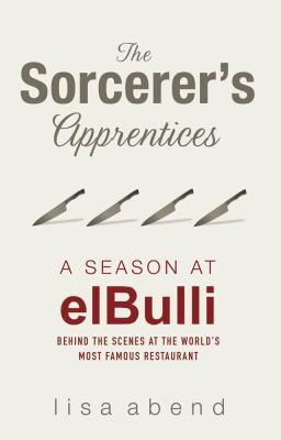 The Sorcerer's Apprentices: A Season at ElBulli 9780857202147