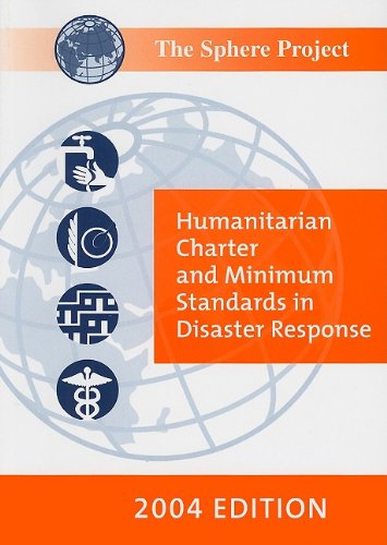 The Sphere Project: Humanitarian Charter and Minimum Standards in Disaster Response [With CDROM] 9780855985103