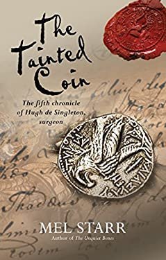 The Tainted Coin: The Fifth Chronicle of Hugh de Singleton, Surgeon 9780857212504
