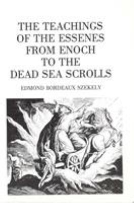 The Teachings of the Essenes from Enoch to the Dead Sea Scrolls 9780852071410