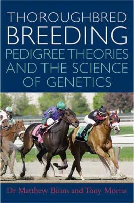 Thoroughbred Breeding: Pedigree Theories and the Science of Genetics 9780851319353