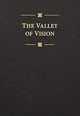 The Valley of Vision: A Collection of Puritan Prayers & Devotions 9780851518213