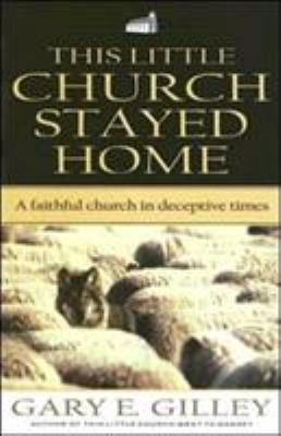 This Little Church Stayed Home: A Faithful Church in Deceptive Times 9780852346037