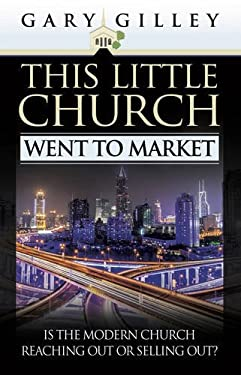 This Little Church Went to Market: The Church in the Age of Entertainment 9780852345962