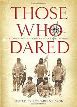 Those Who Dared: Stories from the Golden Age of Exploration 9780852651421