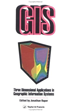 Three Dimensional Applications in GIS 9780850667769