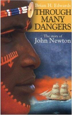 Through Many Dangers: The Story of John Newton 9780852344903