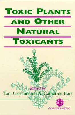 Toxic Plants & Other Natural Toxicants 9780851992631
