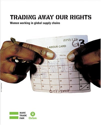 Trading Away Our Rights: Women Working in Global Supply Chains 9780855985233
