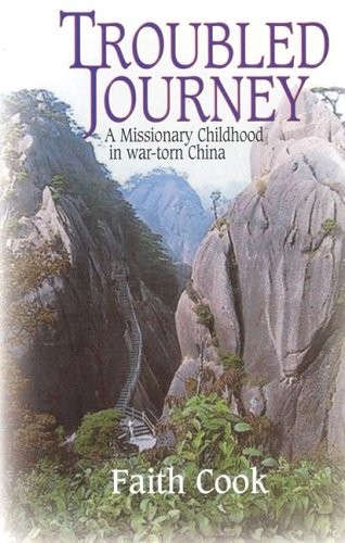 Troubled Journey: A Missionary Childhood in War-Torn China 9780851518787