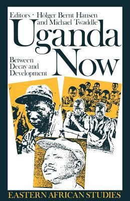Uganda Now: Between Decay and Development 9780852553169