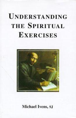 Understanding the Spiritual Exercises 9780852444849