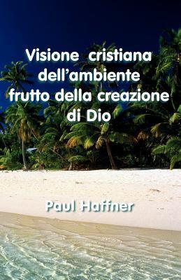 Visione Cristiana Dell'ambiente 9780852447833